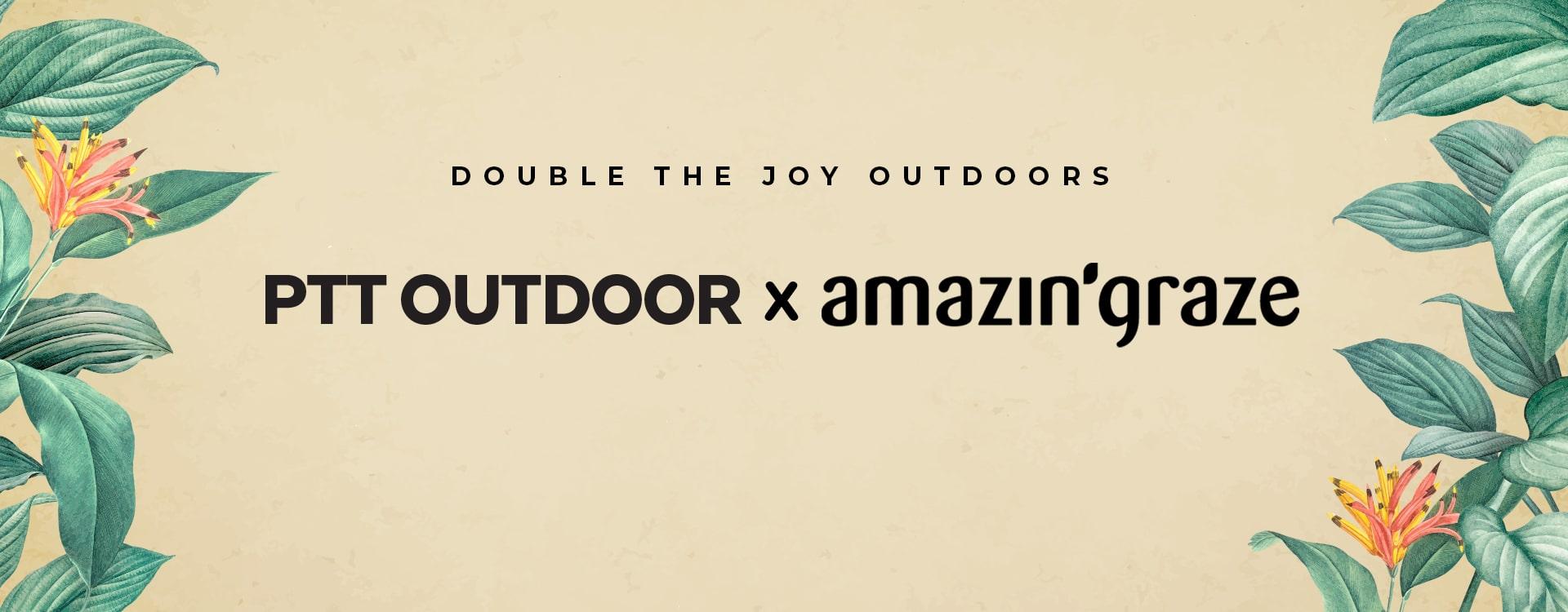 PTT Outdoor x Amazin Graze