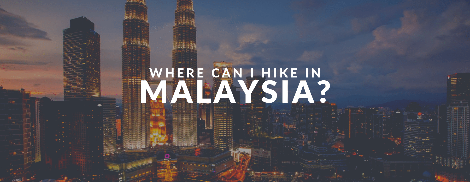 where to hike in malaysia